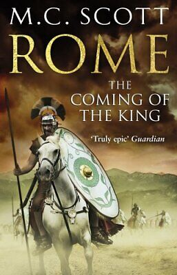 Rome: The Coming of the King: Historical Fiction: Rome 2 by Scott, M C Book The