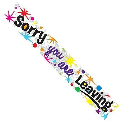 SORRY YOU'RE LEAVING BANNER 2.65M LONG