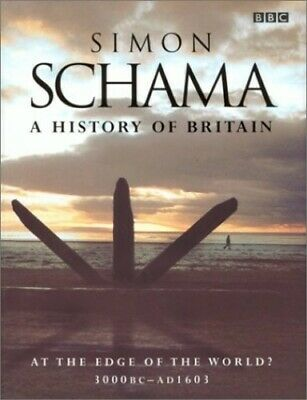 A History of Britain, Vol 1: At the Edge of the... by Schama CBE, Simon Hardback