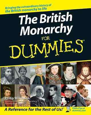 The British Monarchy For Dummies - Paperback NEW Wilkinson, Phil 2006-11-24