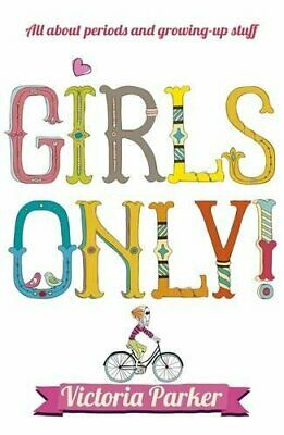 Girls Only! All About Periods and Growing-Up St... by Parker, Victoria Paperback