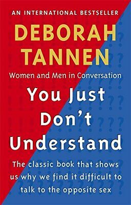 You Just Don't Understand: Women and Men in Conv... by Tannen, Deborah Paperback
