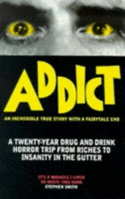 Addict, Smith, Stephen Paperback Book The Cheap Fast Free Post