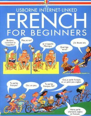 French for Beginners: Internet Linked (Usborne La... by Wilkes, Angela Paperback