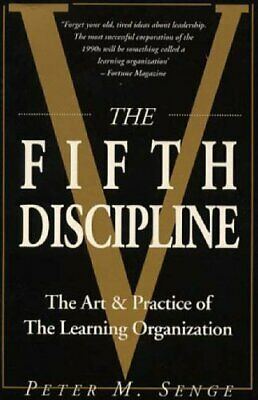 The Fifth Discipline: The Art and Practice of the... by Senge, Peter M Paperback