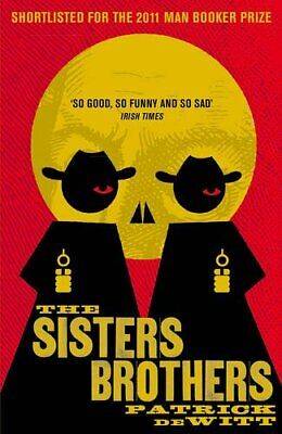 The Sisters Brothers by Patrick deWitt Book The Cheap Fast Free Post
