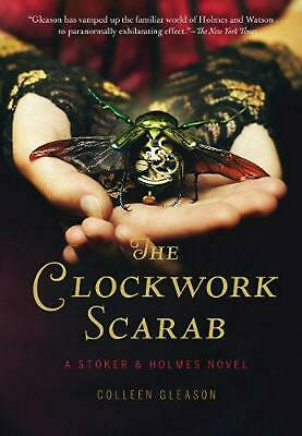 Clockwork Scarab: a Stoker and Holmes Novel: A Stoker & Holmes Novel by Colleen