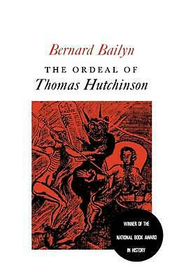 The Ordeal of Thomas Hutchinson by Bernard Bailyn (English) Paperback Book Free