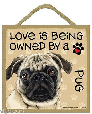"""Love is Being Owned By a PUG (TAN)  5"""" x 5"""" Wood Sign Hanging Rope and Easel"""