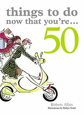 Things to Do Now That You're 50 by Allen, Robert Paperback Book The Cheap Fast