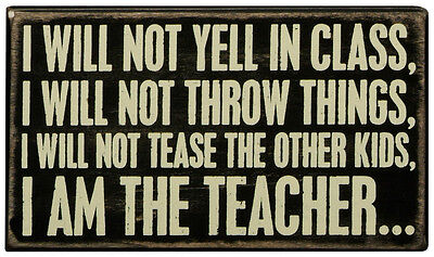 """Box Sign-"""" I Will Not Yell In Class""""- """"Gift For Teacher""""   #18918"""