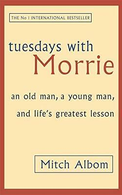 Tuesdays With Morrie: An old man, a young man, and ... by Albom, Mitch Paperback
