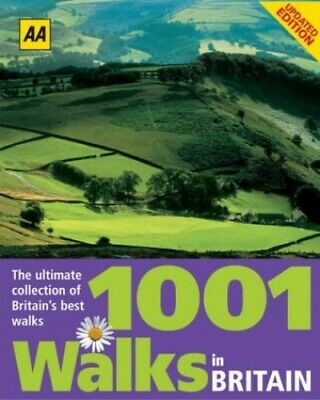AA 1001 Walks in Britain: The Ultimate Collection of Britain's Best ... Hardback