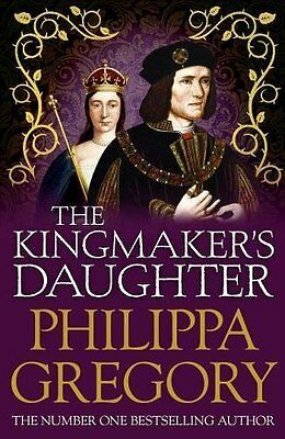 The Kingmakers Daughter (COUSINS WAR) by Philippa Gregory New Paperback Book