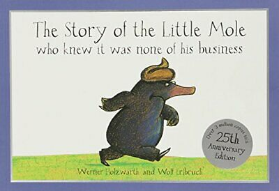 The Story of the Little Mole Who Knew it Was No... by Werner Holzwarth Paperback