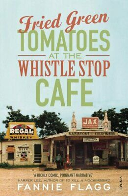 Fried Green Tomatoes At The Whistle Stop Cafe by Flagg, Fannie Paperback Book