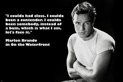 MARLON BRANDO in ON THE WATERFRONT movie quote poster FAMOUS actor 24X36