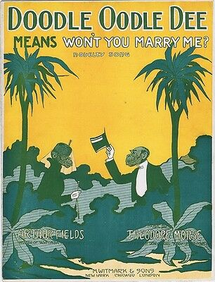 Doodle Oodle Dee Means Won't You Marry Me?  Black Americana Sheet Music