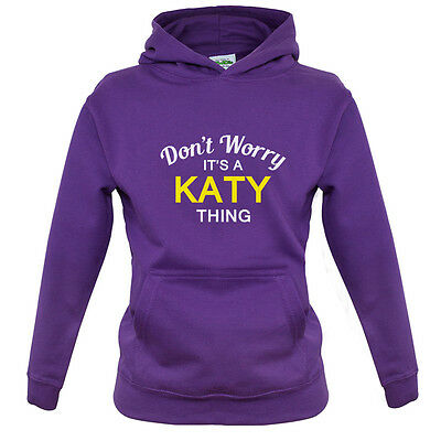 Don't Worry It's a KATY Thing! - Kids / Childrens Hoodie - 8 Colours