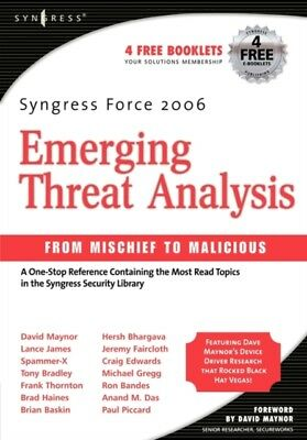 Syngress Force Emerging Threat Analysis: From Mischief to Malicio...