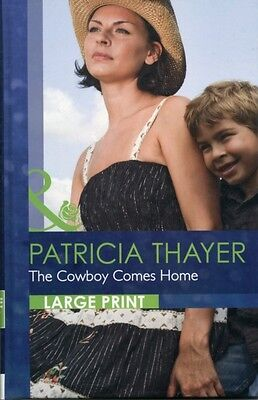 The Cowboy Comes Home (Mills & Boon Largeprint Romance) (Hardcove. 9780263226355