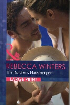 The Rancher's Housekeeper (Mills & Boon Largeprint Romance) (Hard. 9780263226362