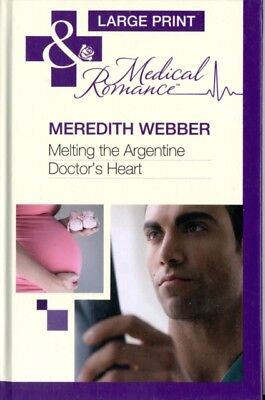 Melting the Argentine Doctor's Heart (Mills & Boon Largeprint Medical) (Hardcov.