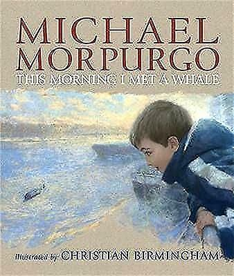 This Morning I Met A Whale  :   by Michael Morpurgo  :  Paperback