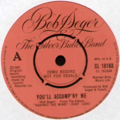 "Bob Seger ~ You'll Accompany Me ~ 1980 Uk ""demo"" 7"" Single ~ Capitol Cl 16163"
