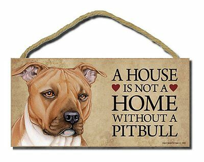 """# Pitbull # """"A House is Not a Home Without a Pitbull"""" Dog Sign Factory Fresh"""
