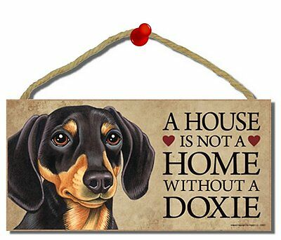 """# Dachshund (blk & tan) # """"A House is Not a Home Without a Dachshund"""" Dog Sign"""