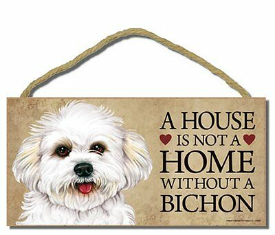 """# Bichon v2 # """"A House is Not a Home Without a Bichon"""" Dog Sign Factory Fresh"""