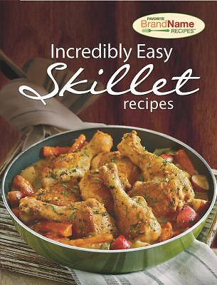 INCREDIBLY EASY SKILLET RECIPES New COOKBOOK One Pot QUICK Easy DINNER Dish COOK