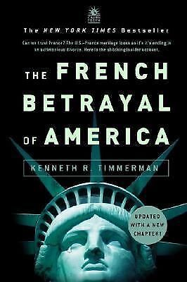 The French Betrayal of America by Kenneth Timmerman (2004 Hardcover) 1st Edition
