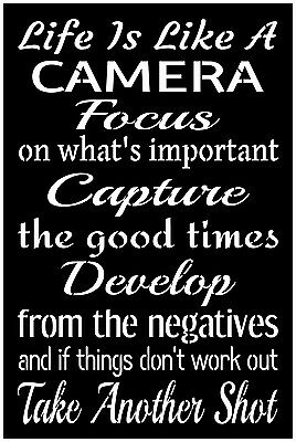 Primitive Stencil For Signs, Words, Life Is Like A Camera, Inspirational (#277)