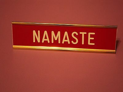 """NAMASTE - 2"""" x 8"""" red sign engraved with white letters ~ gold desk holder"""