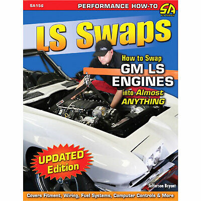 SA Designs SA156 Book How to Swap GM LS Series Engines into Almost Anything 144p