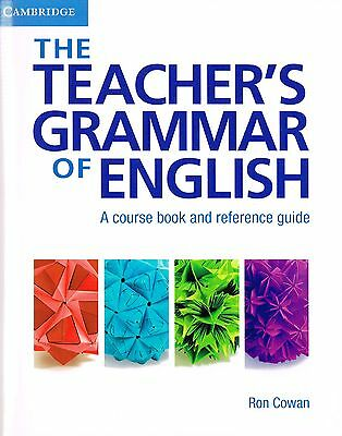 Cambridge THE TEACHER'S GRAMMAR OF ENGLISH A Course Book & Reference Guide @NEW@