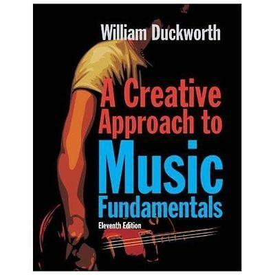 A CREATIVE APPROACH TO MUSIC FUNDAMENTALS [9 - WILLIAM DUCKWORTH (PAPERBACK) NEW