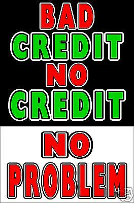 "Business Poster Sign 24""X36"" Bad Credit NO Credit No Problem - Finance Signs"