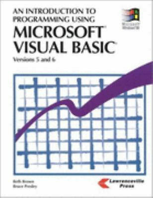 An Introduction to Programming Using Microsoft Visual Basic: Versions 5 and 6, P
