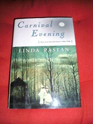 Carnival Evening : New and Selected Poems, 1968-1998 by Linda Pastan (1998,...