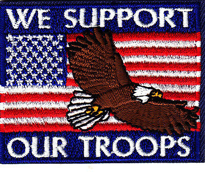"""""""WE SUPPORT OUR TROOPS"""" w/AMERICAN FLAG & EAGLE/Iron On  Patch/Patriotic, USA"""
