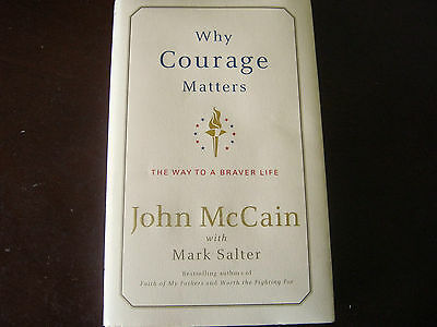 SIGNED by JOHN MCCAIN - WHY COURAGE MATTERS: THE WAY TO A BRAVER LIFE - Hb Dj