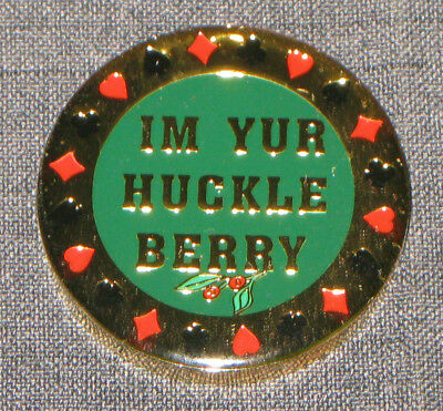 I'm Yur Huckleberry - Tombstone - Poker Chip - Card Cover Guard - Lucky Charm