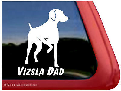 VIZSLA DAD ~ High Quality Vinyl Hungarian Vizsla Gun Dog Window Sticker Decal