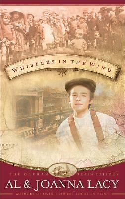 Whispers in the Wind (Orphan Trains Trilogy, Book 3) by Lacy, Al, Lacy, Joanna