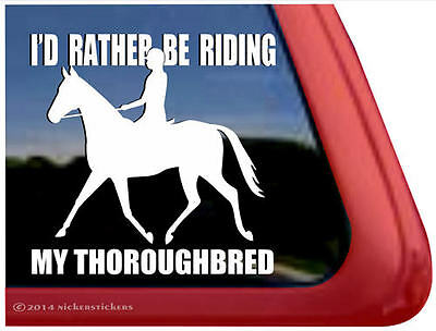 I'd Rather Be Riding My Thoroughbred Vinyl Horse Trailer Decal Sticker