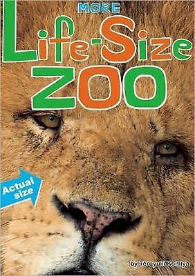 More Life-Size Zoo: An All-New Actual-Size Animal Encyclopedia by Komiya, Teruy