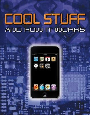 Cool Stuff and How It Works by Woodford, Chris, Morgan, Ben, Witchalls, Clint,